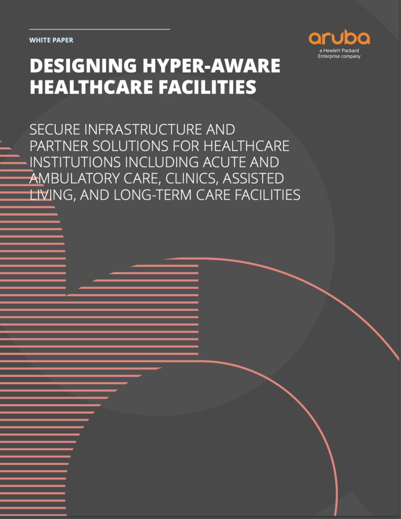Designing Hyper-aware Healthcare Facilities